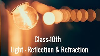 Light - Reflection & Refraction (Part-1) || Class-10th || Pandemic Classes