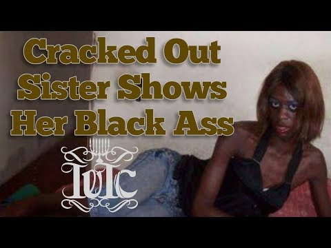 The Israelites:  Cracked Out Sister Shows Her Black Ass