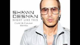 Shawn Desman - Night Like This (Cure & Cause Remix)
