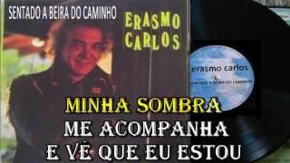 SENTADO A BEIRA DO CAMINHO - ERASMO CARLOS - KARAOKÊ