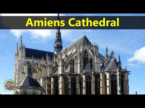 Best Tourist Attractions Places To Travel In France | Amiens Cathedral Destination Spot