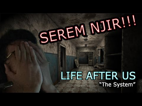 "GAME SERAM NJIR! - LIFE AFTER US ""The System"" INDONESIA walktrought"