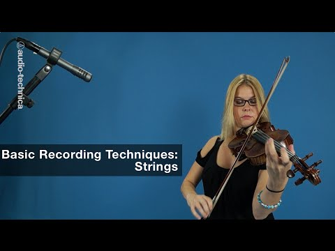 Basic Recording Techniques: Strings