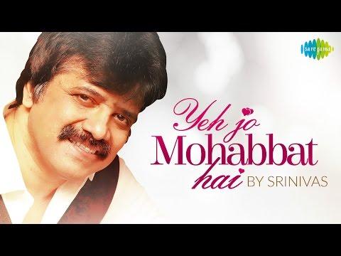 Yeh Jo Mohabbat Hai Cover -  Srinivas | HD Music Video
