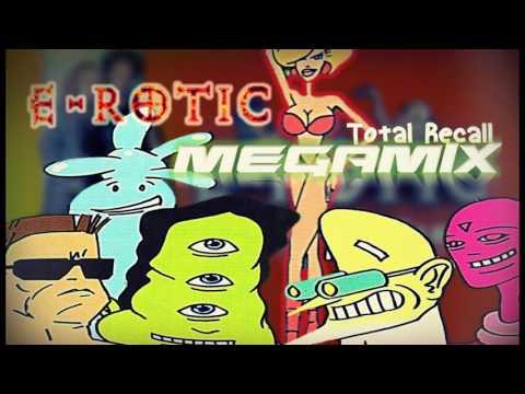 E-ROTIC // TOTAL RECALL / megamix