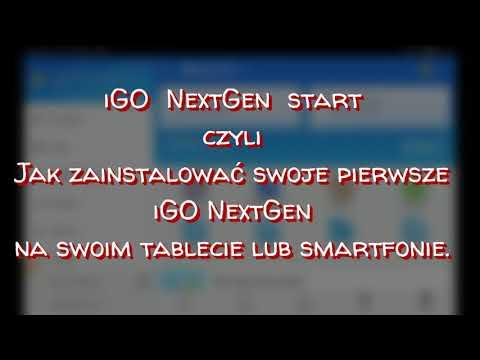 iGO NextGen start, czyli jak zainstalować swoje pierwsze iGO NextGen