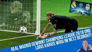 Real Madrid gewinnt Champions League 2018 und Loris Karius wird im Netz bedroht!