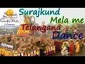 Surajkund mela Dance Telangana
