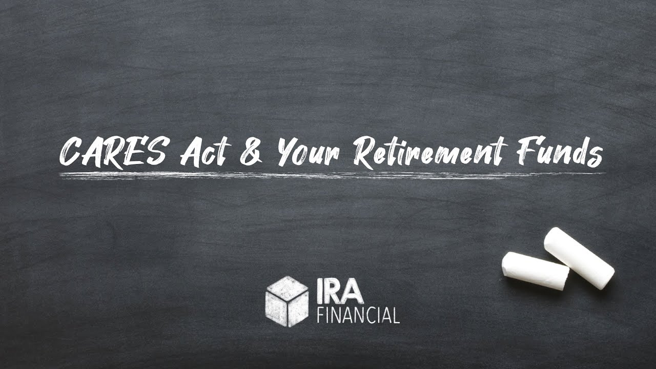 IRA And Retirement Plan Changes In The CARES Act