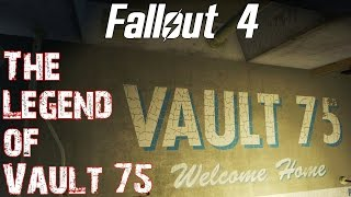 Fallout 4- The Legend of Vault 75
