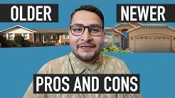 Pros and Cons of buying an Older Home or Newer Home (first time home buyers)