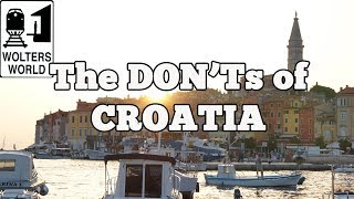 Видео Visit Croatia - The DON'Ts of Visiting Croatia от Wolters World, Хорватия
