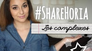Les complexes - #ShareHoria (épisode 1)