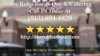 The Rub - Bar-B-Que & Catering Olathe          Terrific           5 Star Review by Anika B.