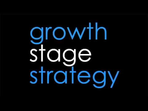 Growth Stage Strategy 001- Opportunities & Challenges for Growth Stage Companies & Capital Investors