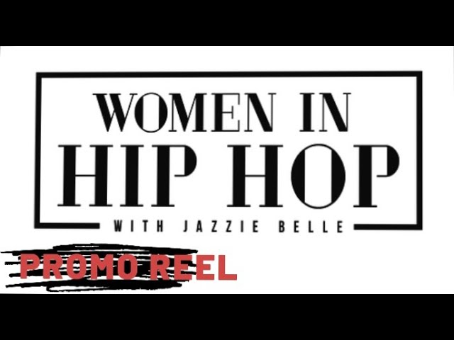 2019 Women in Hip Hop Commercial (Written, Directed & Produced By: Jazzie Belle)