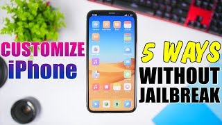 5 Ways To CUSTOMIZE iPhone Without Jailbreak - 2019