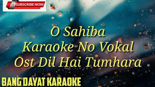 Download O sahiba ost Dil hai tumhara India karaoke no vokal