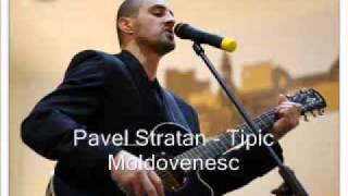 Repeat youtube video PAVEL STRATAN - CEA MAI SERIOASA PIESA DIN MOLDOVNESTI.mp4