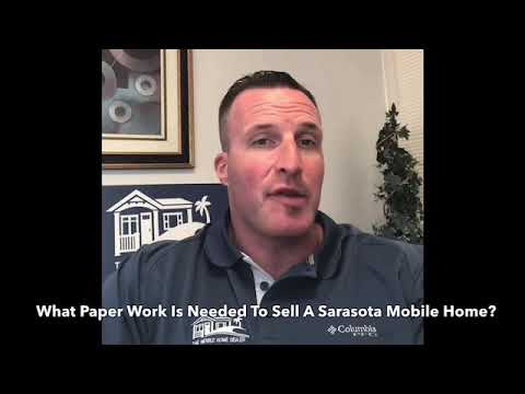 What Paper Work Is Needed To Sell A Sarasota Mobile Home?
