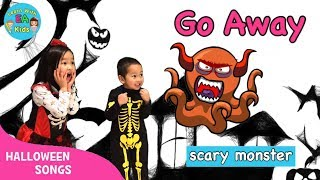 Go Away Monster | Halloween Songs for Children | Sing Along and Dance