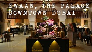 Ewaan Iftar Preview - The Palace Downtown, Dubai