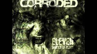 Corroded - Leave me alone