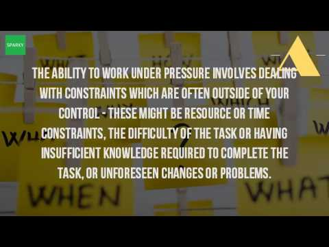 What Is Your Ability To Work Under Pressure? - YouTube