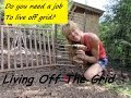 Living Off The Grid: Do You Need To Have A job To Live Off Grid?