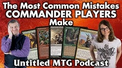 The Most Common Mistakes Commander Players Make | Untitled Magic: The Gathering Podcast #2