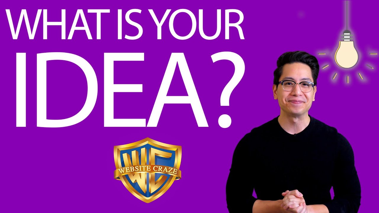 What Is your Idea?