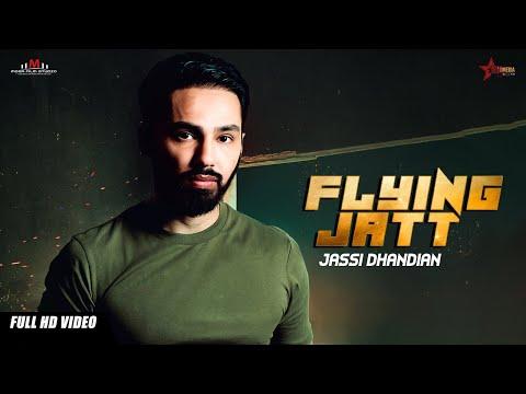 Jassi Dhandian - Flying Jatt - New Punjabi Song 2018 -  J- Style - Moga Film Studio