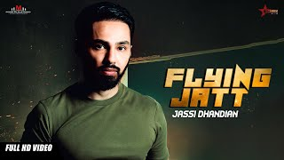 Jassi Dhandian - Flying Jatt - New Punjabi Song 2018 -  J- Style - Moga Film Studio