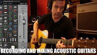 RECORDING AND MIXING ACOUSTIC GUITARS, Tone Secrets #6 feat. UAD SSL 4000E