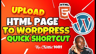 how to upload any html page to your wordpress website quickly  no coding