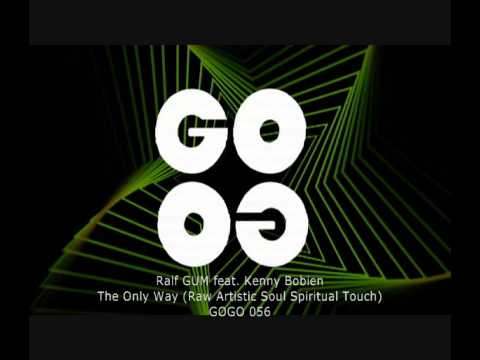 Ralf GUM feat. Kenny Bobien - The Only Way (Raw Artistic Soul Spiritual Touch) - GOGO 056