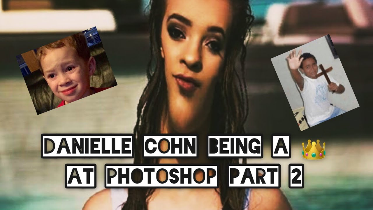 danielle cohn being a queen at photoshop part 2