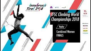 IFSC Climbing World Championships - Innsbruck 2018 - Combined - Finals - Women