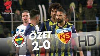 Fenerbahçe - Hes Kablo Kayserispor Ziraat Türkiye Kupası Maçının Özeti