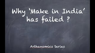 Why 'Make in India' has failed ? // The Hindu article simplified // Economy for UPSC Prelims2020 //