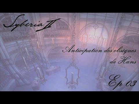 Syberia - Anticipation des obsèques de Hans - Ep 03