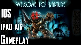 Bioshock IOS Gameplay - First 30 Mins (Ipad Air) By Centerstrain01