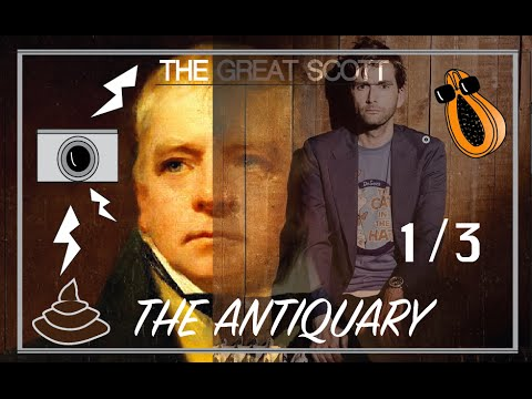 The Great Scott: The Antiquary (1/3)