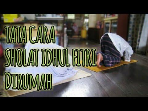 Tata Cara Sholat Idhul Fitri Dirumah saja - YouTube