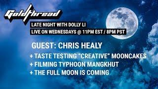 Goldthread Late Night (Ep 7: Typhoon Manghkut & Full Moons) thumbnail