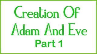 Creation Of Adam And Eve - Part 1 of 4