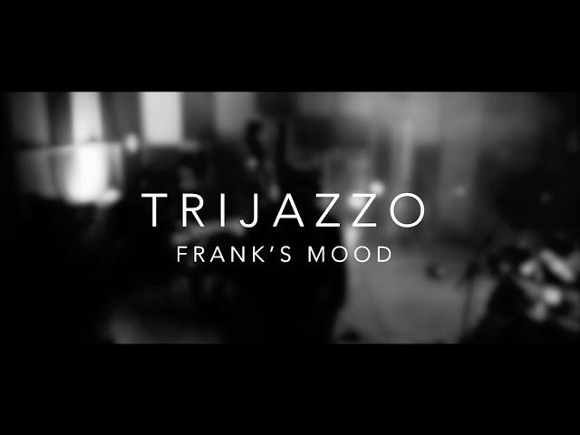 Trijazzo - Frank's Mood