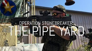 Operation Stonebreaker Part 1: Pipe Yard