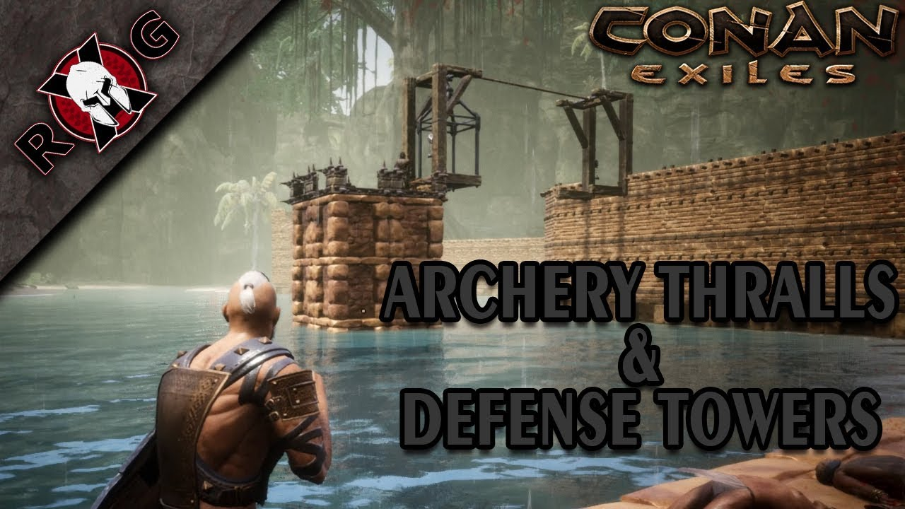 CONAN EXILES | DEFENSE TOWERS & ARCHERY THRALLS! Ep 6