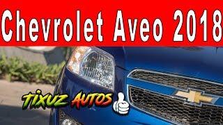 El totalmente  nuevo Chevrolet Aveo 2018.
